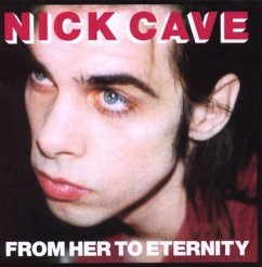 From Her To Eternity - Cave,Nick & The Bad Seeds