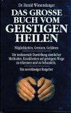 Das grosse Buch vom geistigen Heilen