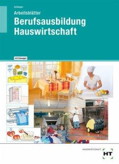 Arbeitsblätter mit eingetragenen Lösungen Berufsausbildung Hauswirtschaft - Schlieper, Cornelia A.