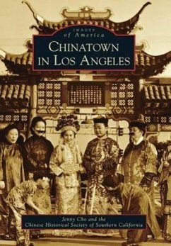 Chinatown in Los Angeles - Cho, Jenny; Chinese Historical Society of Southern C