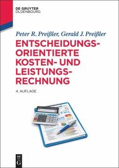 Entscheidungsorientierte Kosten- und Leistungsrechnung - Preißler, Peter R.; Preißler, Gerald J.