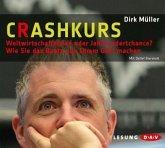 Crashkurs - Weltwirtschaftskrise oder Jahrhundertchance?, 3 Audio-CDs