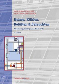 Heizen, Kühlen, Belüften und Beleuchten - David, Ruth L.; Boer, Jan de; Erhorn, Hans; Reiß, Johann; Rouvel, Lothar; Schiller, Heiko