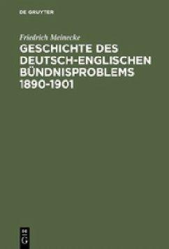 Geschichte des deutsch-englischen Bündnisproblems 1890-1901 - Meinecke, Friedrich