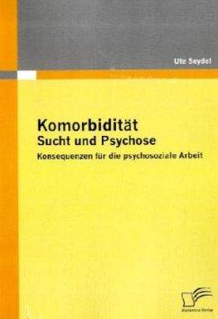 Komorbidität - Sucht und Psychose