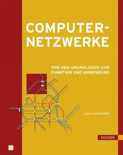 Computernetzwerke - Von den Grundlagen zur Funktion und Anwendung - Schreiner, Rüdiger