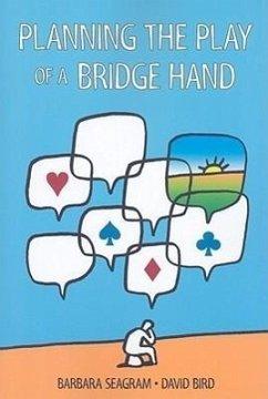Planning the Play of a Bridge Hand - Seagram, Barbara