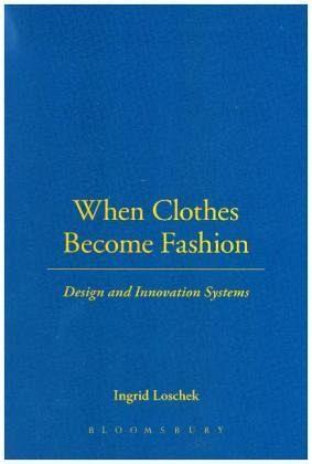 When Clothes Become Fashion - Loschek, Ingrid