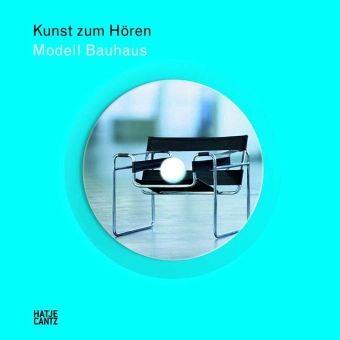 Kunst zum Hören: Modell Bauhaus, m. Audio-CD