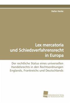 Lex mercatoria und Schiedsverfahrensrecht in Europa