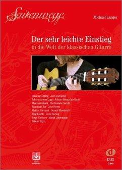 Saitenwege - der sehr leichte Einstieg in die Welt der klassischen Gitarre, m. Audio-CD