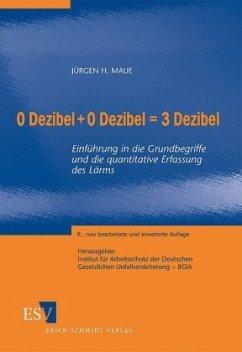0 Dezibel + 0 Dezibel = 3 Dezibel - Maue, Jürgen H.