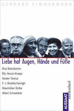 Liebe hat Augen, Hände und Füsse - Zimmermann, Gerhard
