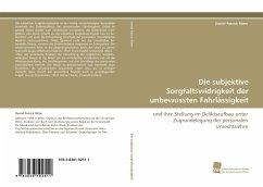 Die subjektive Sorgfaltswidrigkeit der unbewussten Fahrlässigkeit - Ritter, Daniel Patrick