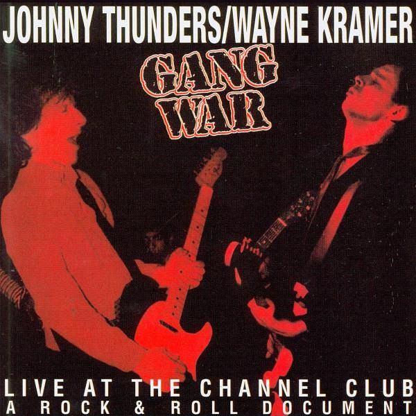 Gang War - Johnny Thunders & Wayne Kramer