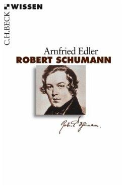 Robert Schumann - Edler, Arnfried