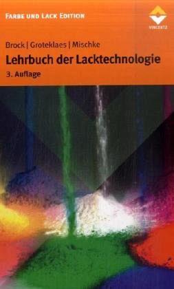 Lehrbuch der Lacktechnologie - Brock, Thomas; Groteklaes, Michael; Mischke, Peter