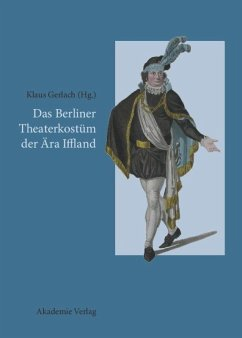 Das Berliner Theaterkostüm der Ära Iffland