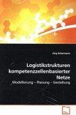 Logistikstrukturen kompetenzzellenbasierter Netze