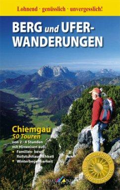 Berg- und Uferwanderungen Chiemgau - 50 Touren - Mittermeier, Werner