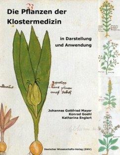 Die Pflanzen der Klostermedizin in Darstellung ...
