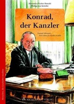 Konrad, der Kanzler - Fischer-Hunold, Alexandra; Ketteler, Philipp von