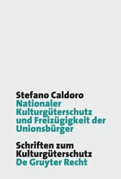 Nationaler Kulturgüterschutz und Freizügigkeit der Unionsbürger - Caldoro, Stefano