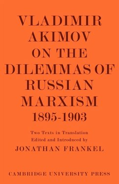 Vladimir Akimov on the Dilemmas of Russian Marxism 1895 1903