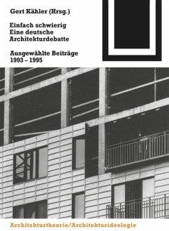 Einfach schwierig. Eine deutsche Architekturdebatte