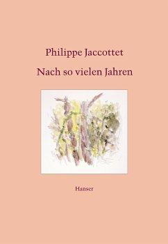 Nach so vielen Jahren - Jaccottet, Philippe