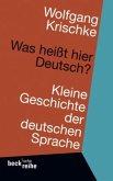 Was heißt hier Deutsch ?