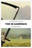 Tod in Garmisch / Kommissar Schwemmer Bd.1