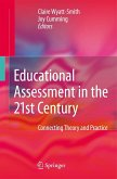 Educational Assessment in the 21st Century
