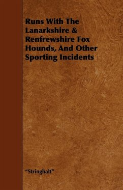 Runs With The Lanarkshire & Renfrewshire Fox Hounds, And Other Sporting Incidents