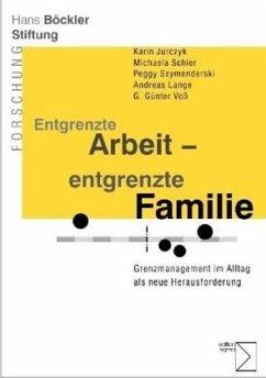 Entgrenzte Arbeit - entgrenzte Familie