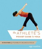 The Athlete's Pocket Guide to Yoga: 50 Routines for Flexibility, Balance & Focus