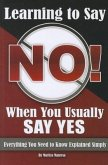 Learning How to Say No When You Usually Say Yes: Everything You Need to Know Explained Simply