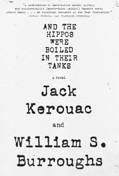 And the Hippos Were Boiled in Their Tanks - Burroughs, William S.; Kerouac, Jack
