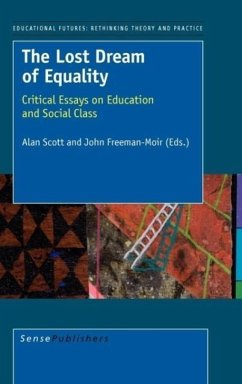 The Lost Dream of Equality: Critical Essays on Education and Social Class