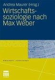 Wirtschaftssoziologie nach Max Weber