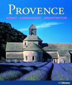 Provence - Kunst - Landschaft - Architektur - Toman, Rolf