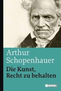 Die Kunst, Recht zu behalten - Schopenhauer, Arthur