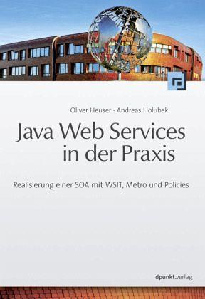 Java Web Services in der Praxis - Heuser, Oliver; Holubek, Andreas