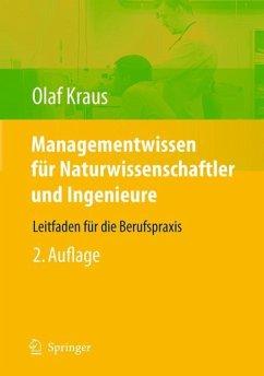 Managementwissen für Naturwissenschaftler und Ingenieure - Kraus, Olaf E.