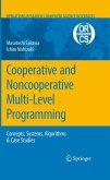 Cooperative and Noncooperative Multi-Level Programming