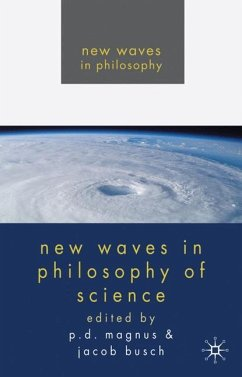 New Waves in Philosophy of Science - Magnus, P. D.; Busch, Magnus