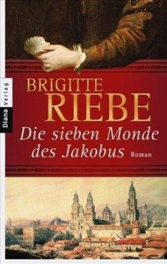 Die sieben Monde des Jakobus - Riebe, Brigitte