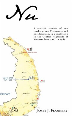 NU: A Real-Life Account of Two Teachers, One Vietnamese and One American, in a Small Town in the Central Highlands of Viet