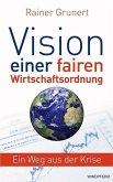 Vision einer fairen Wirtschaftsordnung
