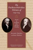 The Pacificus-Helvidius Debates of 1793-1794: Toward the Completion of the American Founding